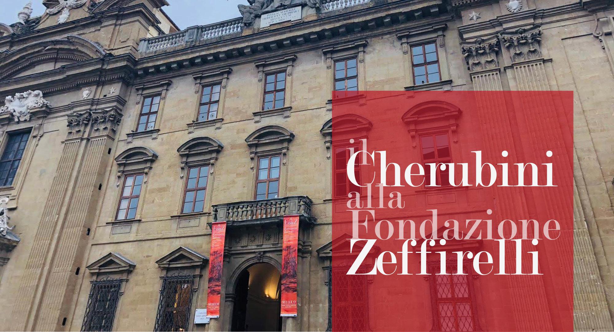 Il cherubini alla Fondazione Zeffirelli